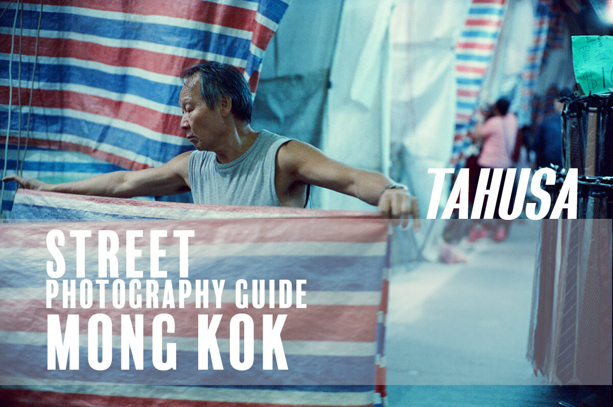 Street-photography-guide-in-Mongkok-Mong-kok-Hong-Kong-HK-by-TAHUSA-attractions-night-time-advisor-suggestions-street-lovers-shooters-photography