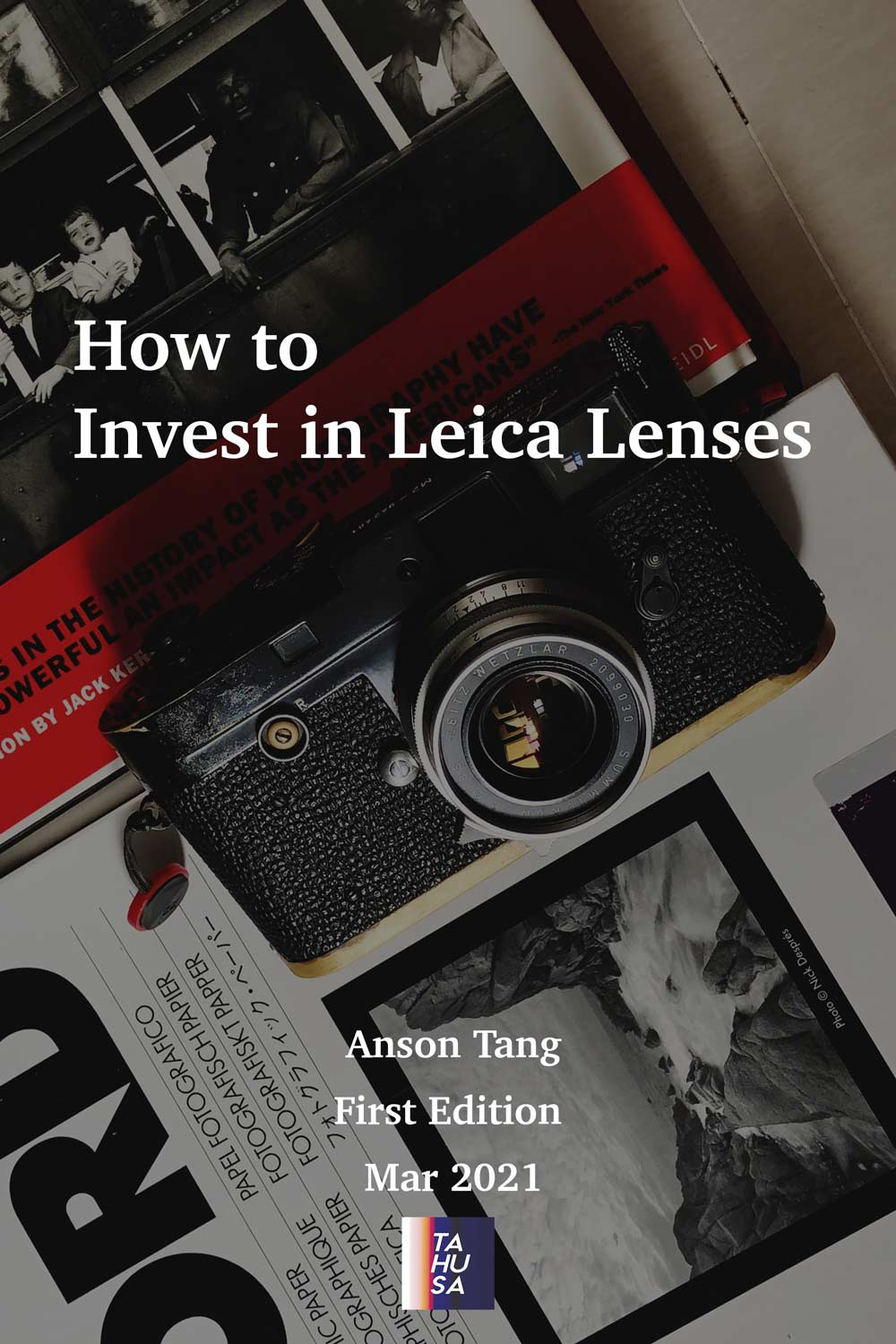 ebook-first-edition-anson-tang-how-to-invest-in-leica-lenses-guide-price-trend-2010-to-2021-investment-potentials-growth